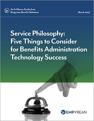 Service Philosophy: Five Things to Consider for Benefits Administration Technology Success