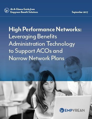 High Performance Networks: Leveraging Benefits Administration Technology to Support ACOs and Narrow Network Plans