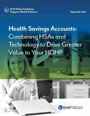 Health Savings Accounts: Combining HSAs and Technology to Drive Greater Value to Your HDHP