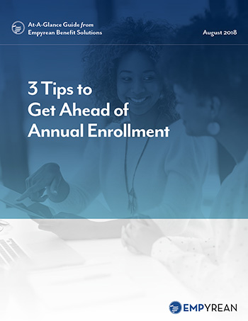 3 Tips to Get Ahead of Annual Enrollment