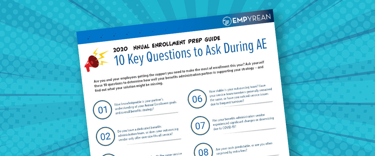 2020 Annual Enrollment Prep Guide. 10 key questions to ask during annual enrollment.